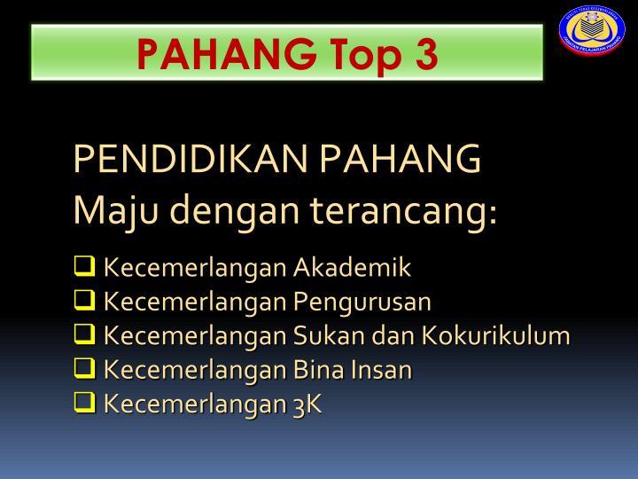 PAHANG Top 3