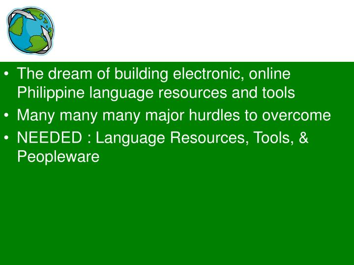 The dream of building electronic, online Philippine language resources and tools