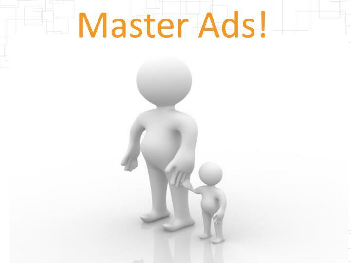 Master Ads!