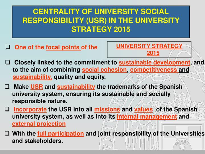 CENTRALITY OF UNIVERSITY SOCIAL RESPONSIBILITY (USR) IN THE UNIVERSITY STRATEGY 2015