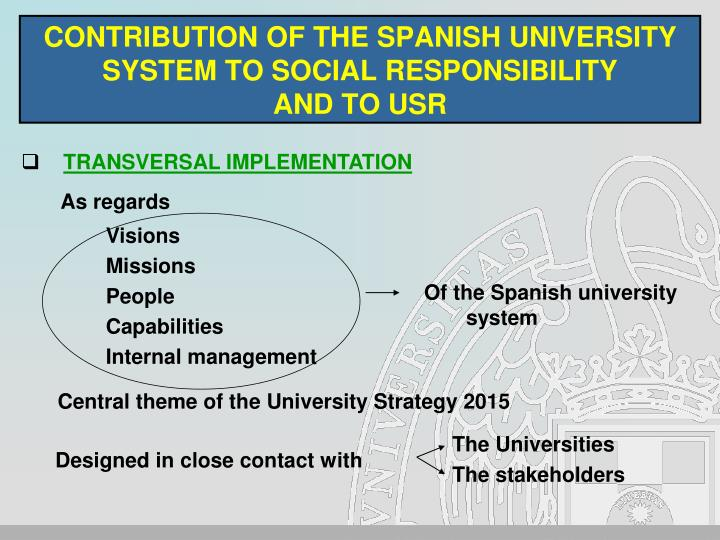 CONTRIBUTION OF THE SPANISH UNIVERSITY SYSTEM TO SOCIAL RESPONSIBILITY