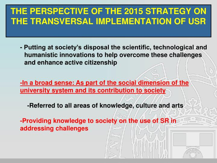 THE PERSPECTIVE OF THE 2015 STRATEGY ON THE TRANSVERSAL IMPLEMENTATION OF USR