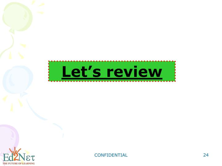 Let's review