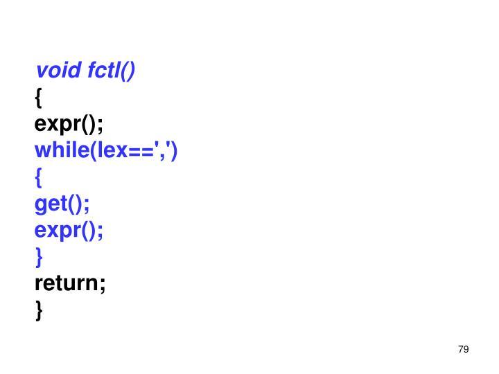 void fctl()