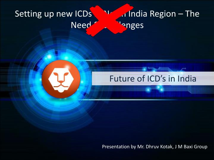 Setting up new ICDs in North India Region – The Need & Challenges