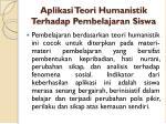 aplikasi teori humanistik terhadap pembelajaran siswa