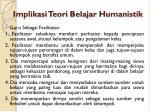 implikasi teori belajar humanistik