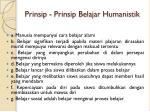 prinsip prinsip belajar h umanistik