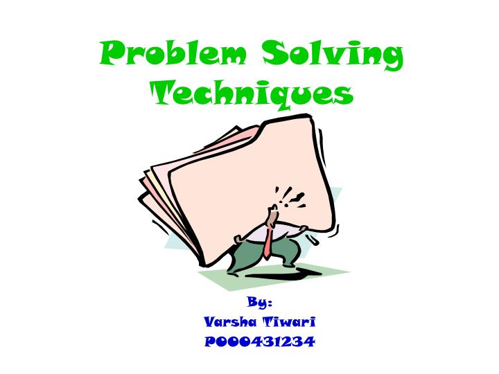 problem solving techniques essay Free essay: problem solving techniques psy/430 problem solving techniques  problem solving techniques used when making group.