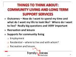 things to think about community living and long term support services