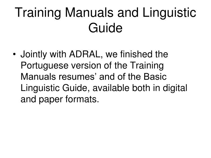 Training Manuals and Linguistic Guide
