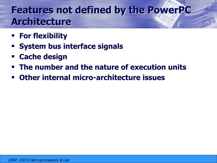 Features not defined by the PowerPC Architecture