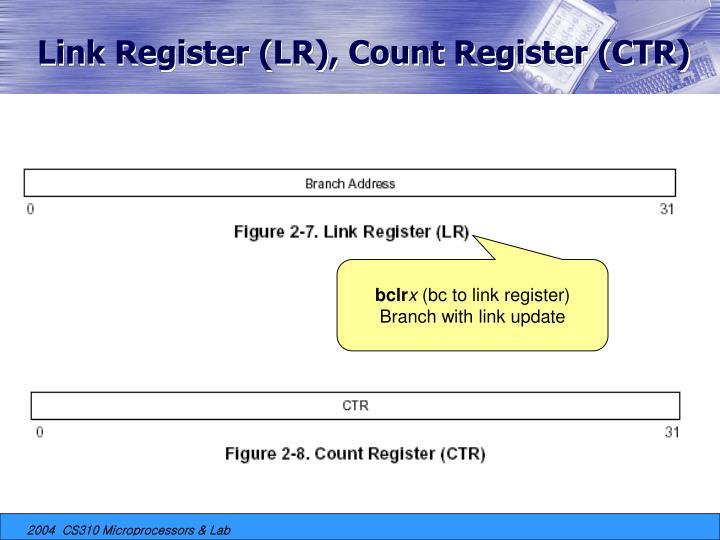 Link Register (LR), Count Register (CTR)
