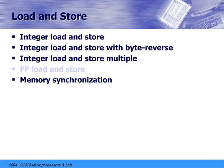 Load and Store