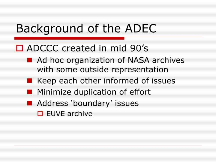 Background of the ADEC