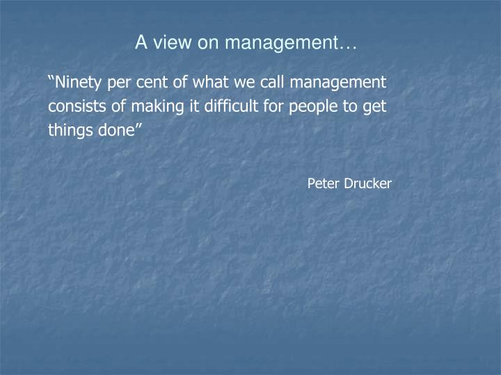 A view on management…