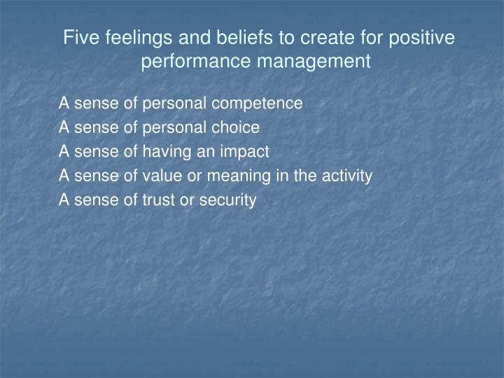 Five feelings and beliefs to create for positive performance management
