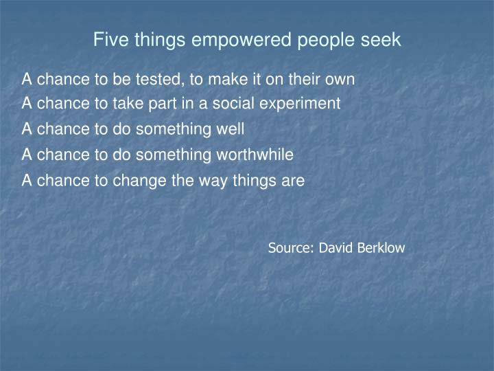 Five things empowered people seek