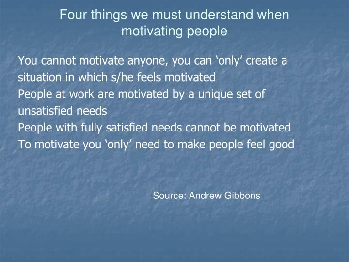 Four things we must understand when motivating people
