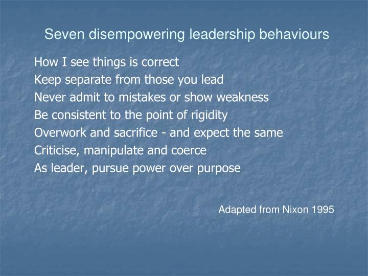 Seven disempowering leadership behaviours