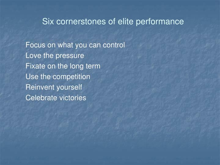 Six cornerstones of elite performance