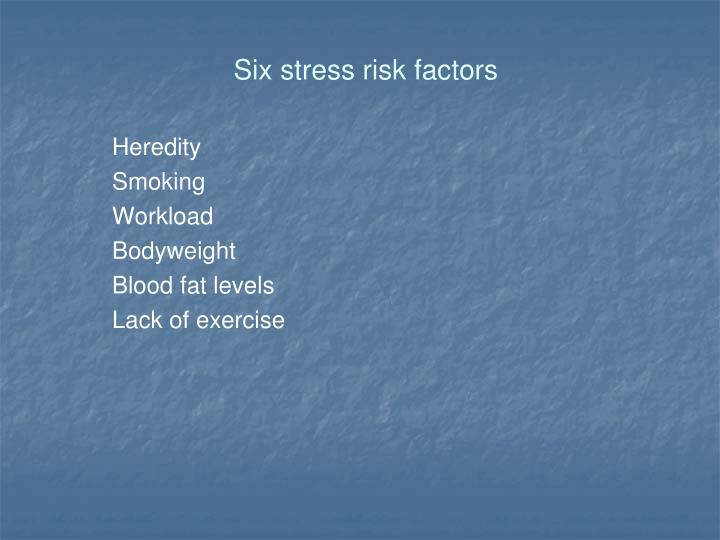 Six stress risk factors