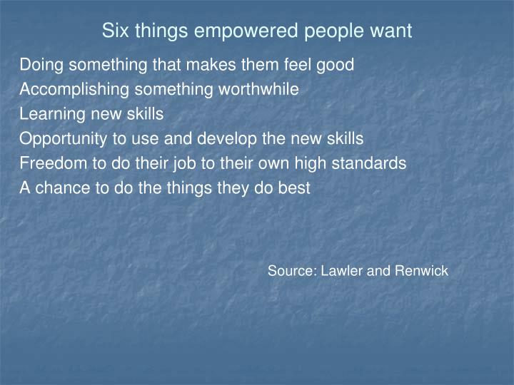 Six things empowered people want