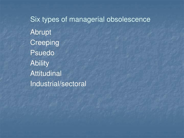 Six types of managerial obsolescence