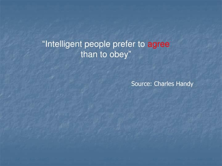 """Intelligent people prefer to"