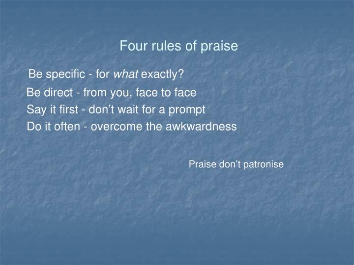 Four rules of praise