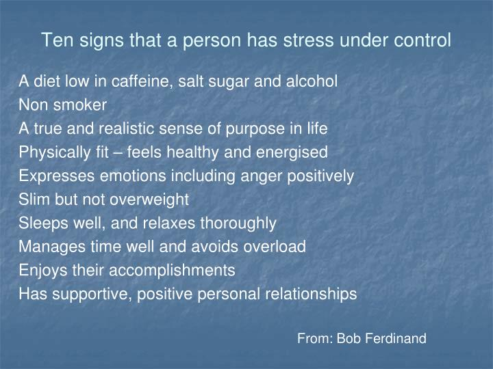 Ten signs that a person has stress under control
