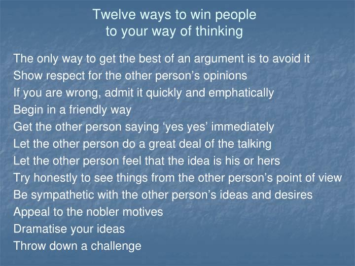 Twelve ways to win people