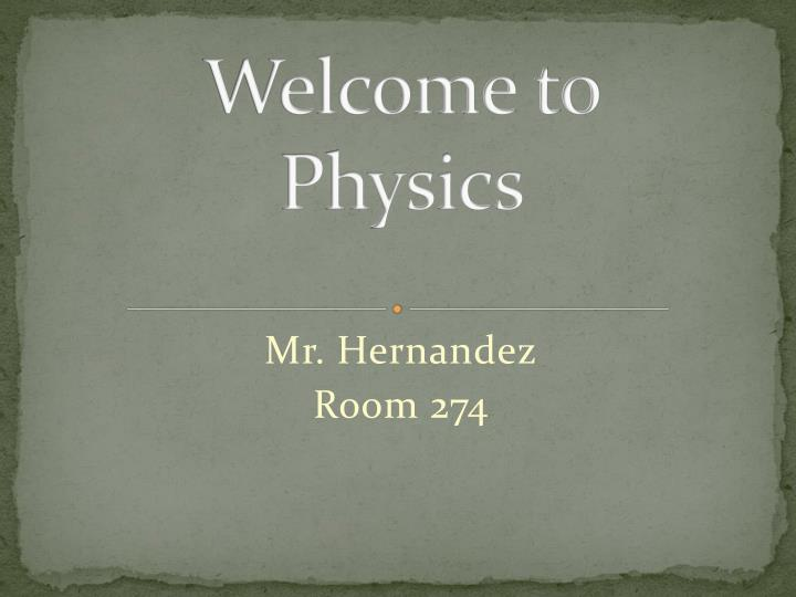 Welcome to physics