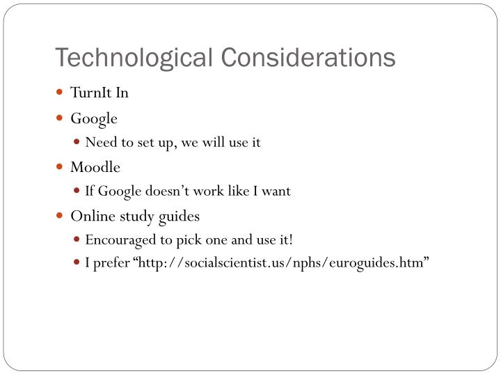 Technological Considerations