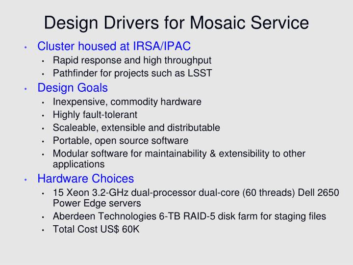 Design Drivers for Mosaic Service