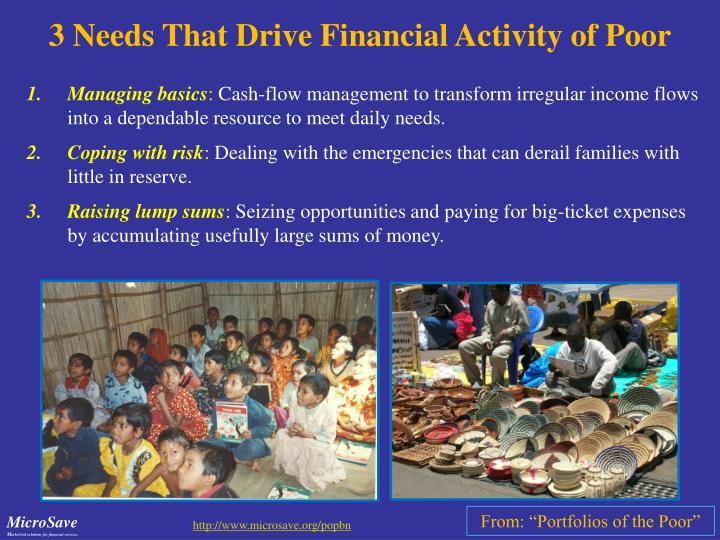 3 needs that drive financial activity of poor