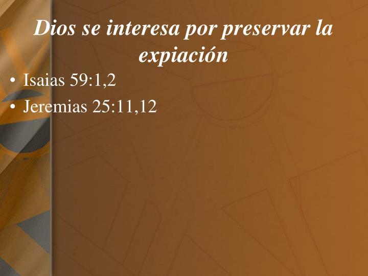 Dios se interesa por preservar la expiación