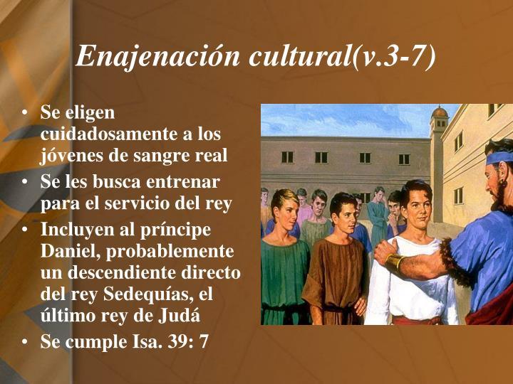 Enajenación cultural(v.3-7)