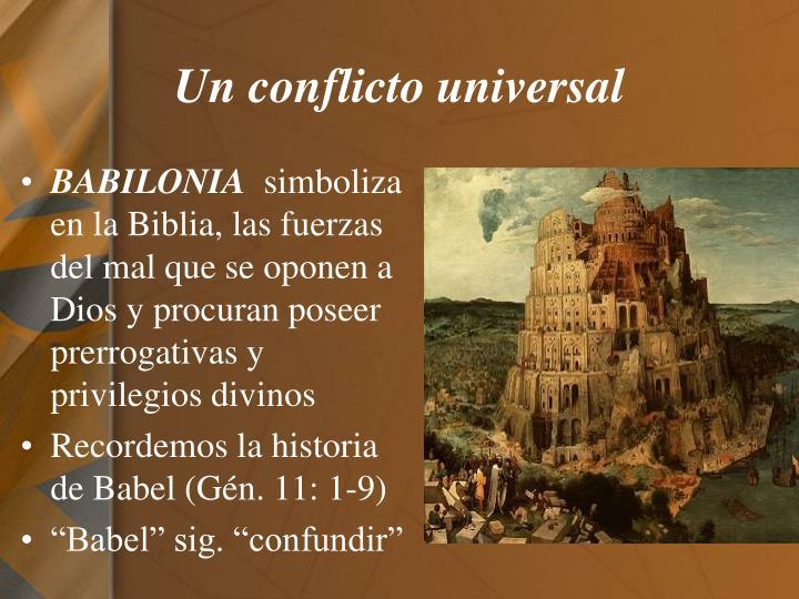 Un conflicto universal