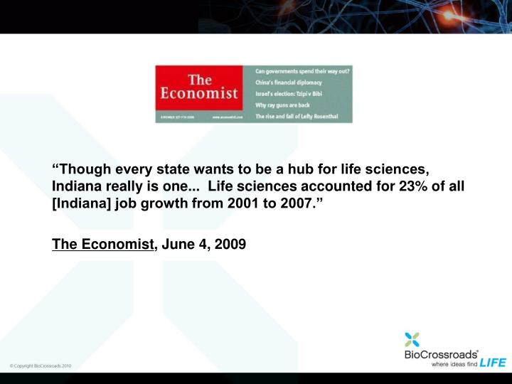 """Though every state wants to be a hub for life sciences, Indiana really is one...  Life sciences a..."