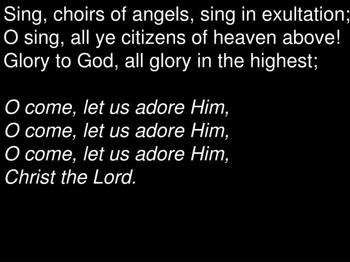 Sing, choirs of angels, sing in exultation;