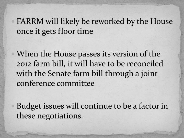 FARRM will likely be reworked by the House once it gets floor time