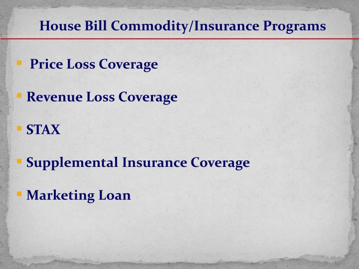 House Bill Commodity/Insurance Programs
