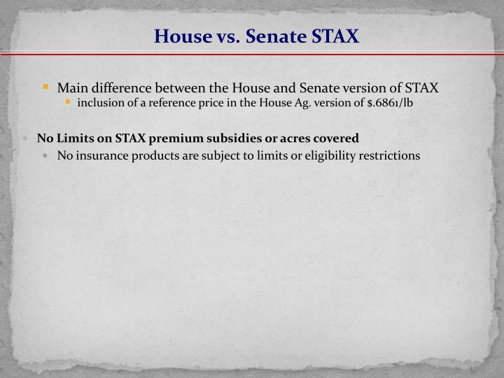 House vs. Senate STAX