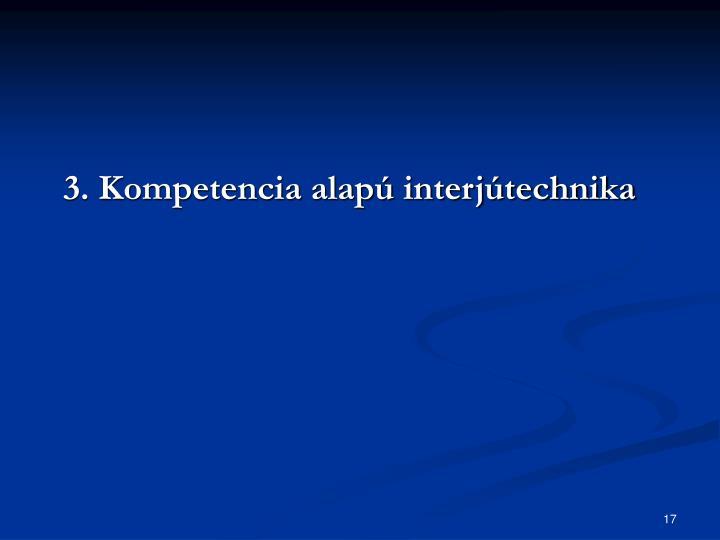 3. Kompetencia alapú interjútechnika
