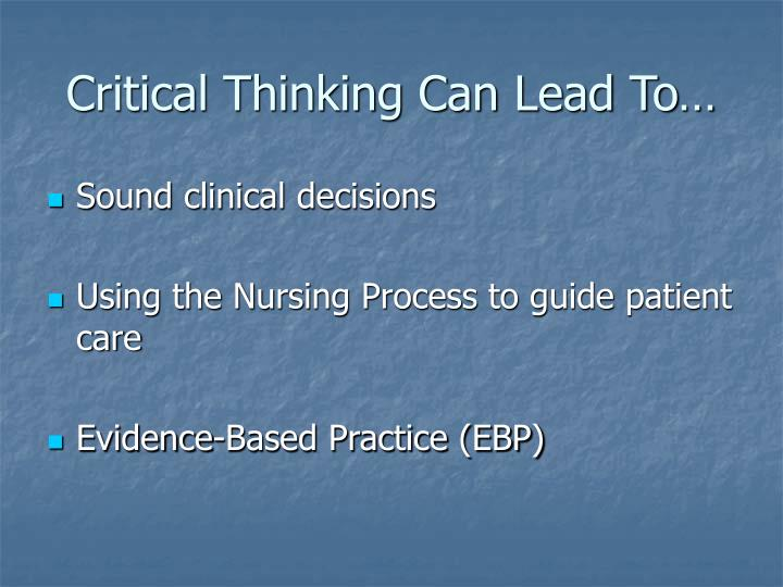critical thinking skills in nursing powerpoint Critical thinking can make or break a nursing career take your nursing career to  the next level by improving and sharpening your critical.