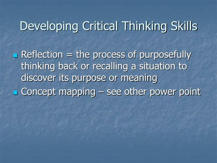 developing critical thinking and analytical skills 1 reflective writing: an approach to developing critical thinking & proficient writing nadine ross this paper was completed and submitted in partial fulfillment.