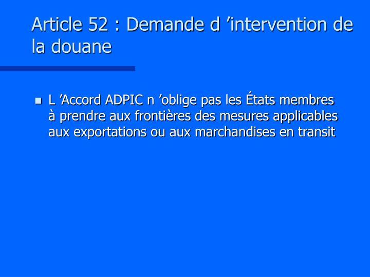 Article 52 : Demande d'intervention de la douane