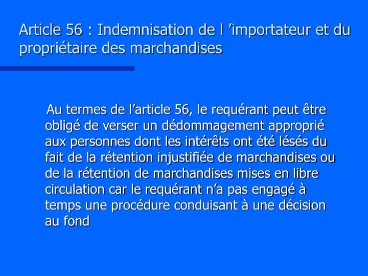 Article 56 : Indemnisation de l'importateur et du propriétaire des marchandises