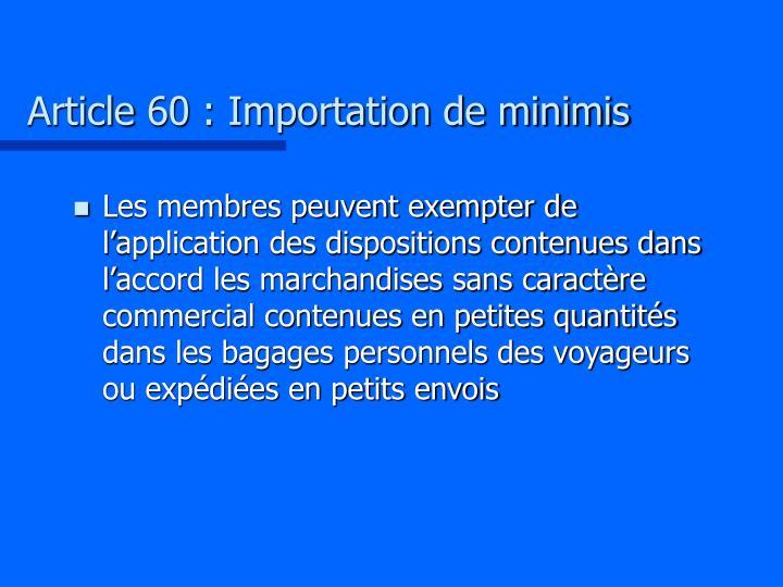 Article 60 : Importation de minimis